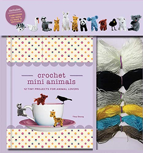 Crochet Mini Animals: 12 Tiny Projects for Animal Lovers