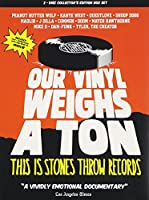 Our Vinyl Weighs A Ton This is Stones Throw Records