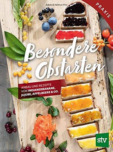 Besondere Obstarten: Anbau und Rezepte von Indianerbanane, Jujube, Apfelbeere & Co.