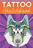 Tattoo Sketchbook: Keep Track and Reviews Of Tattoos Projects | Record Sessions, Dimensions, Designs & Sketch, Color Palete, Placement, Set-up & ... | Practice Workbook Gift for Artist Tattooist