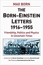 The Born - Einstein Letters: Friendship, Politics and Physics in Uncertain Times (Macmillan Science) by Max Born (2005-01-15)