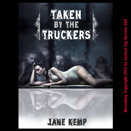 Taken by the Truckers audiobook cover art