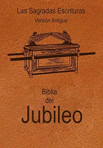 Biblia Del Jubileo 2000 (JUS): Sagradas Escrituras Versión Antigua, Reina Valera 2000