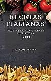 RECETAS ITALIANAS 2021 (ITALIAN COOKBOOK 2021 SPANISH EDITION): RECETAS RÁPIDAS, SANAS Y AUTÉNTICAS