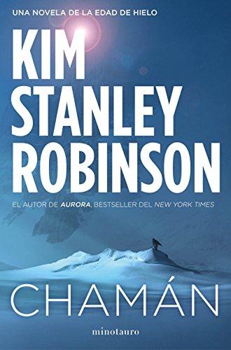 Chamán (Biblioteca Kim Stanley Robinson)