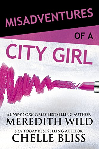 Misadventures of a City Girl by [Meredith Wild, Chelle Bliss]