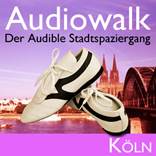 Audiowalk Köln audiobook cover art
