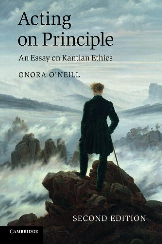 ゆるくランデブー奇跡的なActing on Principle: An Essay On Kantian Ethics