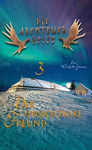 Der unsichtbare Freund: Die Abenteuer-Reise Band 3