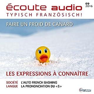Écoute Audio - Les expressions à connaître. 9/2016     Französisch lernen Audio - Ausdrücke, die Sie kennen sollten              Autor:                                                                                                                                 div.                               Sprecher:                                                                                                                                 div.                      Spieldauer: 1 Std. und 1 Min.     Noch nicht bewertet     Gesamt 0,0