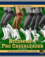 The Ultimate Guide to Becoming a Pro Cheerleader