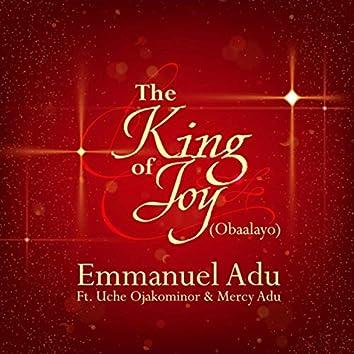 The King of Joy (Obaalayo) [feat. Uche Ojakominor & Mercy Adu]