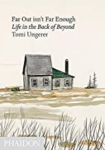 [Far Out isn't Far Enough: Life in the Back of Beyond (AUTRES PHAIDON)] [Ungerer, Tomi] [April, 2011]