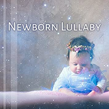 Newborn Lullaby – Instrumental Music for Sleeping, Ambient Lullaby, Soothe your Baby, Sleep Little Baby