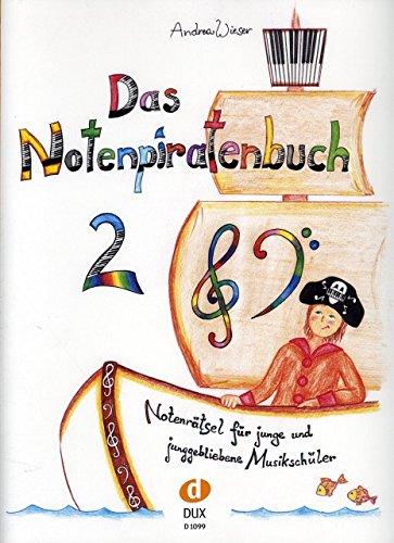 Das Notenpiratenbuch 2 - arrangiert für Buch [Noten / Sheetmusic] Komponist: Wieser Andrea