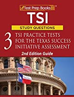 TSI Study Questions: 3 TSI Practice Tests for the Texas Success Initiative Assessment [2nd Edition Guide]