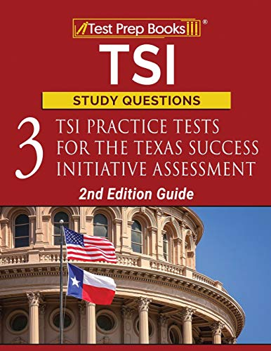 TSI Study Questions: 3 TSI Practice Tests for the Texas Success...