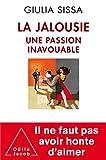 La Jalousie: Une passion inavouable (OJ.SC.HUMAINES) (French Edition)