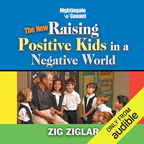 Page de couverture de The New Raising Positive Kids in a Negative World