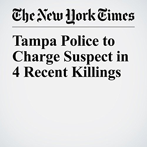 Tampa Police to Charge Suspect in 4 Recent Killings copertina