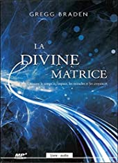 La divine matrice - Livre audio CD MP3 de Gregg Braden