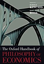 The Oxford Handbook of Philosophy of Economics (Oxford Handbooks)