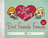 I Love Lucy: Best Friends Forever: A Fill-In...