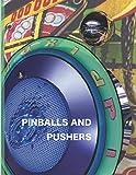 Pinballs and Pushers: A collectors record book