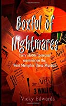 Boxful of Nightmares: Terry Hobbs' personal memoirs on the West Memphis Three Murders