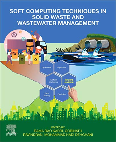 Soft Computing Techniques in Solid Waste and Wastewater Management