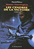 Honor Harrington - Les Cendres de la victoire : Tome 1 - L'Atalante Editions - 24/01/2007