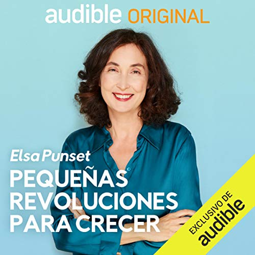 Pequeñas Revoluciones para Crecer [Little Revolutions for Growth] Audiobook By Elsa Punset cover art
