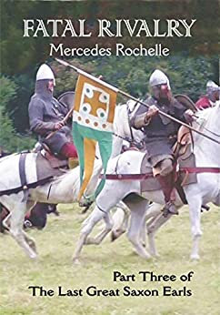 Fatal Rivalry: Part Three of The Last Great Saxon Earls by [Mercedes Rochelle]