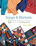 Scraps & Shirttails: Reuse, Repupose, Recycle! The Art of Quilting Green