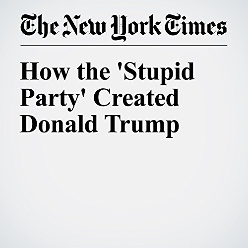 How the 'Stupid Party' Created Donald Trump audiobook cover art