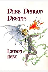 Dark Dragon Dreams: Fear Gives Words Wings: Volume 5 (The Dragonsdome Chronicles) Paperback