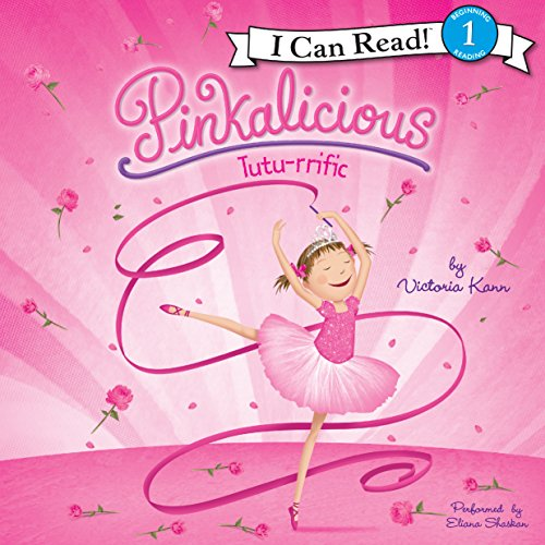 Pinkalicious: Tutu-rrific     I Can Read Level 1, Book 1              By:                                                                                                                                 Victoria Kann                               Narrated by:                                                                                                                                 Eliana Shaskan                      Length: 6 mins     Not rated yet     Overall 0.0