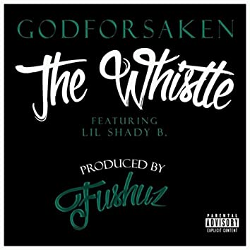 The Whistle (feat. Lil Shady B)