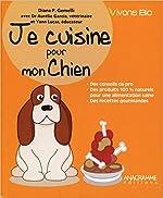 Je cuisine pour mon chien de Diana P. Gemelli