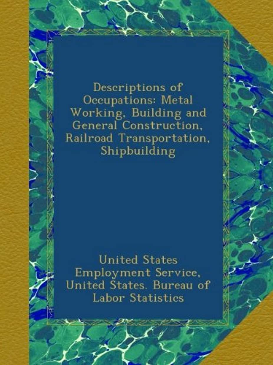 詳細な誇りに思う不機嫌そうなDescriptions of Occupations: Metal Working, Building and General Construction, Railroad Transportation, Shipbuilding