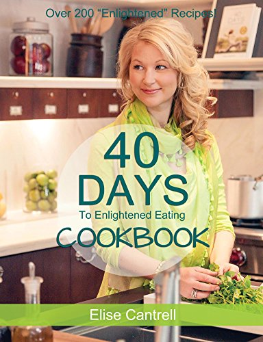 40 Days to Enlightened Eating Cookbook (English Edition)
