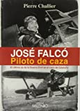 José Falcó. Piloto de caza: El último as de la Guerra Civil en el cielo de Cataluña (Alfa)