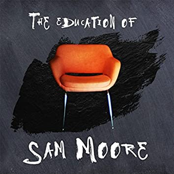 The Education of Sam Moore