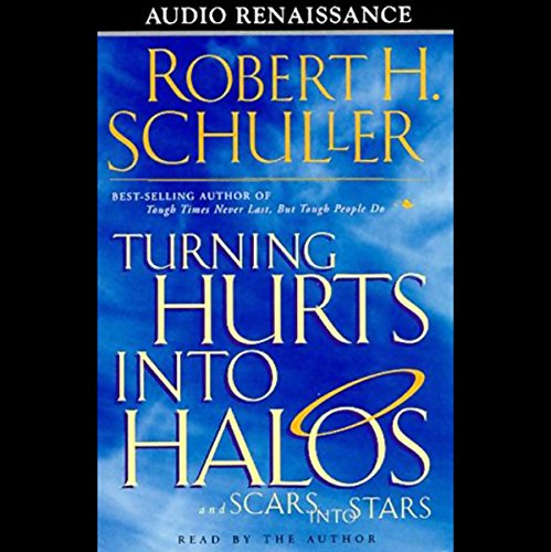 Turning Hurts into Halos and Scars into Stars audiobook cover art
