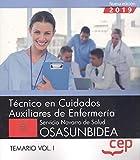 Técnico/a en Cuidados Auxiliares de Enfermería. Servicio Navarro de Salud-Osasunbidea. Temario Vol. I. (Técnico en Cuidados Auxiliares de Enfermería. Servicio Navarro de Salud-Osasunbidea)