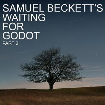 Samuel Beckett's Waiting for Godot, Pt. 2