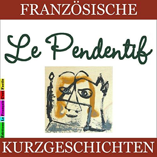 Le Pendentif (Französische Kurzgeschichten für Anfänger) Titelbild