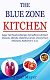 THE BLUE ZONE KITCHEN: Super-Hot Foods & Recipes For Sufferers of Heart Diseases