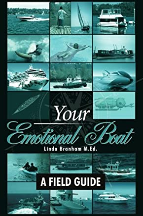 Your Emotional Boat: A Field Guide by Greenwell, Linda Branham (2008) Paperback