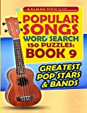 Popular Songs Word Search 150 Puzzles: Book 9: Greatest Pop Stars & Bands